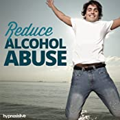 Reduce Alcohol Abuse - Hypnosis | [Hypnosis Live]
