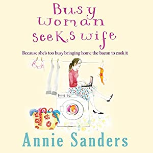 Busy Woman Seeks Wife | [Annie Sanders]