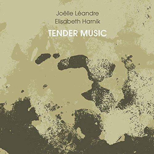 CD : HARNIK, ELISABETH / LEANDRE, JOELLE - Tender Music (CD)