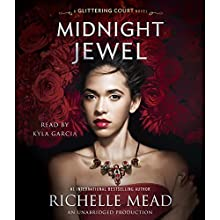 Midnight Jewel: The Glittering Court, Book 2 | Livre audio Auteur(s) : Richelle Mead Narrateur(s) : Kyla Garcia