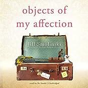 Objects of My Affection   [Jill Smolinski]