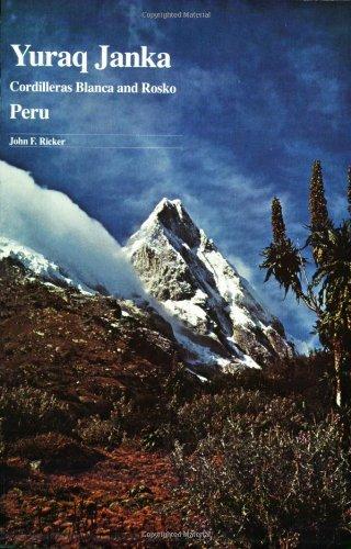 Yuraq Janka: Guide to the Peruvian Andes--Cordilleras Blanca and Rosko