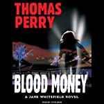 Blood Money: Jane Whitefield, Book 5 (       UNABRIDGED) by Thomas Perry Narrated by Joyce Bean