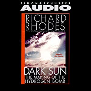Dark Sun: The Making of the Hydrogen Bomb | [Richard Rhodes]