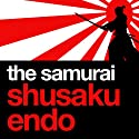 The Samurai (       UNABRIDGED) by Shusaku Endo Narrated by David Holt