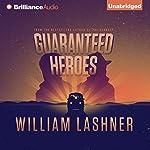 Guaranteed Heroes | William Lashner