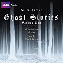Ghost Stories, Volume 2 (       UNABRIDGED) by M. R. James Narrated by Derek Jacobi
