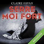 Serre-moi fort | Claire Favan