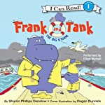 Frank and Tank: The Big Storm (       UNABRIDGED) by Sharon Phillips Denslow, Regan Dunnick Narrated by Oliver Wyman