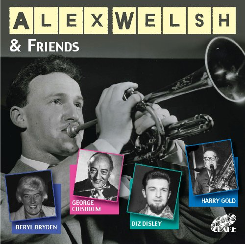 Alex Welsh & Friends by Alex Welsh & His Band