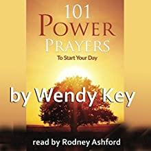 101 Power Prayers | Livre audio Auteur(s) : Wendy White Key Narrateur(s) : Rodney Ashford