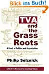 TVA and the Grass Roots: A Study of P...