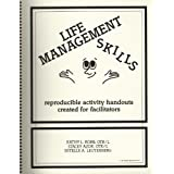 Life Management Skills: Reproducible Activity Handouts Created for Facilities: 002