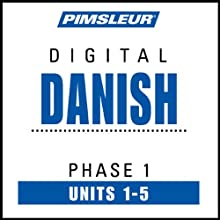 Danish Phase 1, Unit 01-05: Learn to Speak and Understand Danish with Pimsleur Language Programs  by Pimsleur