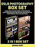 DSLR Photography Box Set: Learn How to Make Perfect Photographs Like a Professional and Master Your Digital SLR Photography Skills in 3 Days Only (Photography, dslr books, photography for beginners)