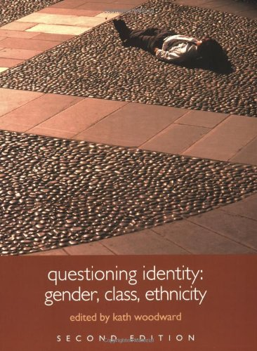 Questioning identity: gender, class, ethnicity