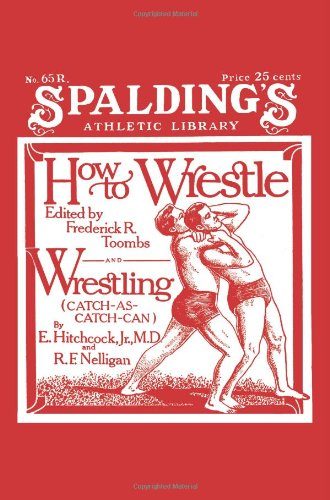 How to Wrestle and Wrestling: Catch-As-Catch-Can