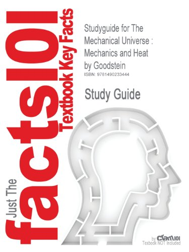 Studyguide for the Mechanical Universe: Mechanics and Heat by Goodstein