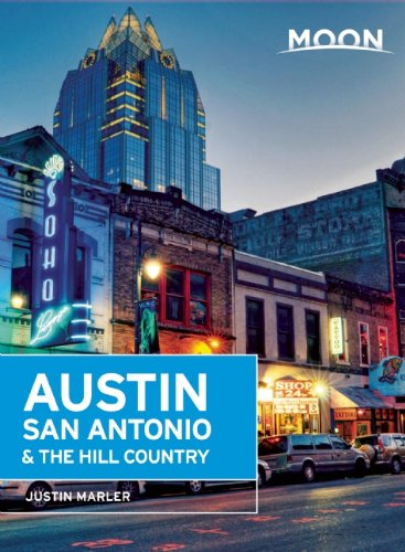 Moon Austin, San Antonio & the Hill Country (Moon Handbooks) (Austin Restaurant Guide compare prices)
