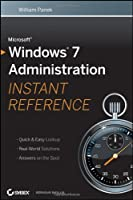 Microsoft Windows 7 Administration Instant Reference Front Cover