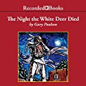 The Night the White Deer Died Audiobook by Gary Paulsen Narrated by Mark Hammer