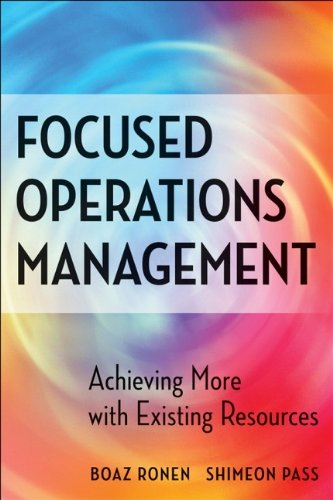 Focused Operations Management: Achieving More with...