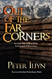img - for Out of the Far Corners: An Epic Tale of Rejection, Grace, and Deliverance book / textbook / text book