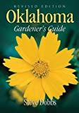 img - for Oklahoma Gardener's Guide (Gardener's Guides) book / textbook / text book