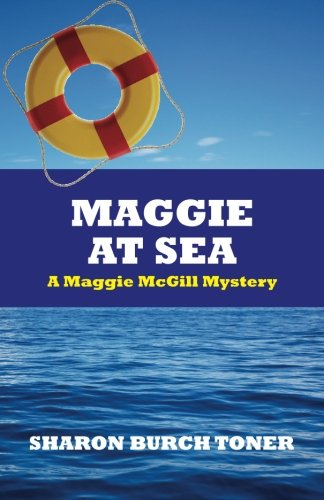 Book: Maggie At Sea: A Maggie McGill Mystery (Maggie McGill Mysteries Book 5) by Sharon Burch Toner