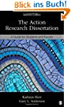 The Action Research Dissertation: A G...