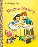 Nurse Nancy (Little Golden Book) (0375832629) by Jackson, Kathryn