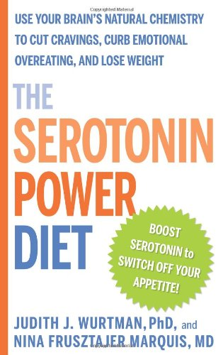 The Serotonin Power Diet: Use Your Brain's Natural Chemistry to Cut Cravings, Curb Emotional Overeating, and Lose Weight (Hardcover)