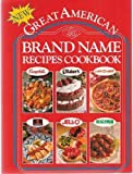 New Great American Brand Name Recipes Cookbook (0785310061) by Publications International