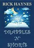 DRABBLES 'N' SHORTS by Rick Haynes