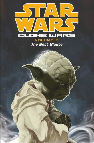Star Wars: Clone Wars Volume 5: The Best Blades (Star Wars: Clone Wars (Dark Horse Comics Paperback)) (v. 5)