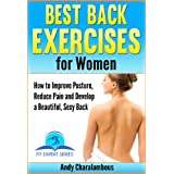 Best Back Exercises for Women - Improve Posture, Reduce Pain & Develop a Beautiful, Sexy Back (Fit Expert Series - Book 11)by Andy Charalambous
