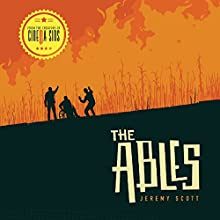 The Ables (       UNABRIDGED) by Jeremy Scott Narrated by Jeremy Scott