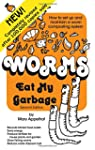 Worms Eat My Garbage: How to Set Up a...