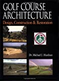 img - for Golf Course Architecture: Design, Construction & Restoration book / textbook / text book