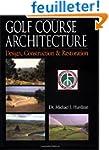 Golf Course Architecture: Design, Con...