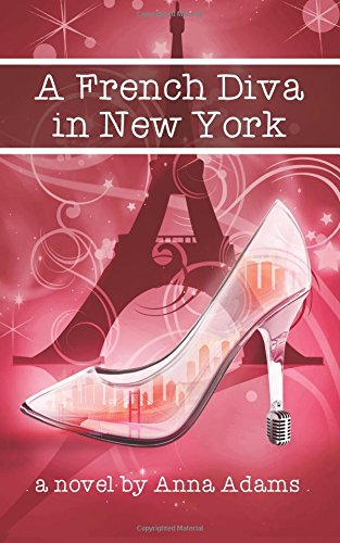 A French Diva in New York: Volume 4 (The French Girl Series)