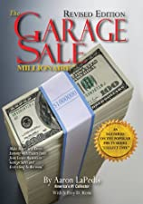 The Garage Sale Millionaire Make Money with Hidden Finds from Garage by Aaron LaPedis