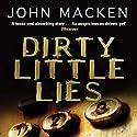 Dirty Little Lies Audiobook by John Macken Narrated by Andrew Wincott