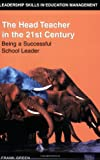 Head Teacher in the 21st Century (Financial Times Series) (0273650963) by Green, Frank