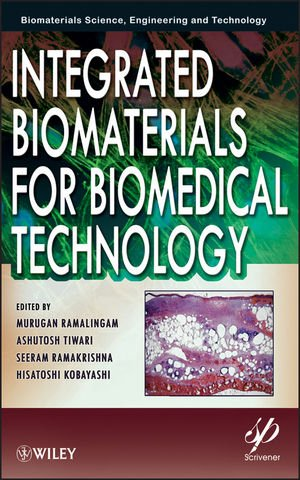 Integrated Biomaterials for Biomedical Technology (Biomedical Science, Engineering, and Technology)