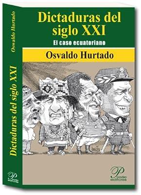Dictaduras del Siglo XXI. El caso ecuatoriano (Curso Delfico nº 11) (Spanish Edition)
