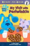 My Visit with Periwinkle (Blue's Clues Ready-To-Read)