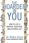 The Hoarder in You:�How to Live a Hap...