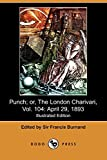 Punch; Or, the London Charivari, Vol  104: April 29, 1893 (Illustrated Edition) (Dodo Press)