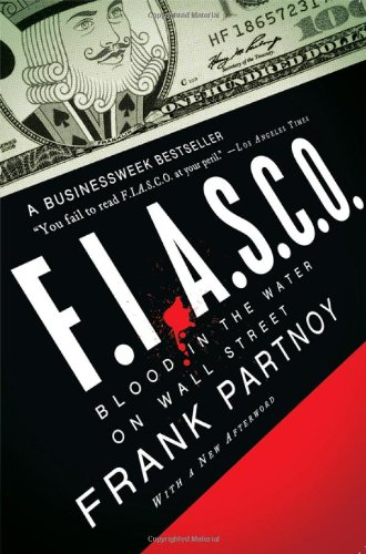 FIASCO: Blood in the Water on Wall Street: Frank Partnoy: 9780393336818: Amazon.com: Books